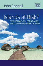 Islands at Risk? : Environments, Economies and Contemporary Change - John Connell