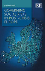Governing Social Risks in Post Crisis Europe - Colin Crouch