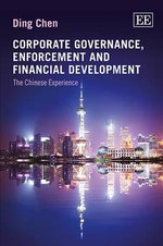Corporate Governance, Enforcement and Financial Development : The Chinese Experience - Ding Chen
