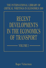 Recent Developments in the Economics of Transport : 3rd Edition