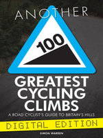 Another 100 Greatest Cycling Climbs : A Road Cyclist's Guide to Britain's Hills - Simon Warren