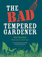 The Bad Tempered Gardener - Anne Wareham
