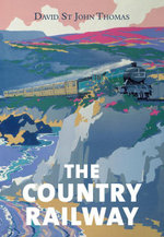 The Country Railway - David St John Thomas