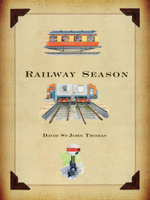 Railway Season - David St. John Thomas