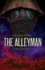 The Alleyman : The Alleyman - Pat Kelleher