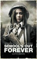School's out Forever - Scott K. Andrews