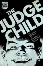 Judge Dredd : Judge Child Saga - John Wagner