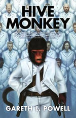 Hive Monkey : Ack-Ack Macaque - Gareth L. Powell