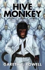 Hive Monkey - Gareth L Powell