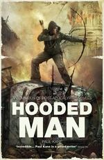 Hooded Man : An Omnibus of Post-Apocalyptic Novels - Professor of English Paul Kane