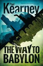 The Way to Babylon - Paul Kearney