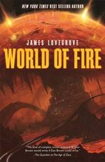 World of Fire - James Lovegrove