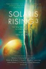 Solaris Rising 3 : The New Solaris Book of Science Fiction - Aliette de Bodard