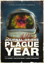 Journal of the Plague Year : A Post-Apocalytic Omnibus - Adrian Tchaikovsky