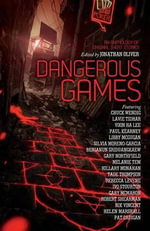 Dangerous Games : An Anthology of the Players and the Played - Pat Cadigan