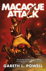 Macaque Attack - Gareth L. Powell