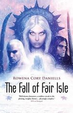 The Fall of Fair Isle - Rowena Cory Daniells