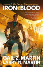 Iron and Blood - Gail Z. Martin
