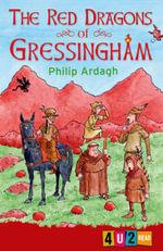 The Red Dragons of Gressingham : 4u2read - Philip Ardagh