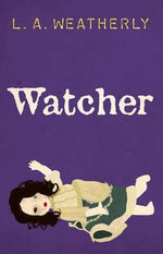 Watcher - L. A. Weatherly