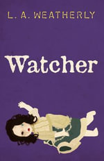 Watcher : Stoke Books Titles - L A Weatherly