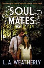 Soul Mates - L. A. Weatherly