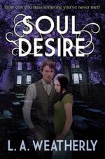 Soul Desire - L. A. Weatherly