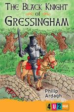 The Black Knight of Gressingham : 4u2read - Philip Ardagh