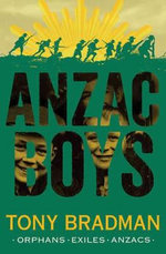 ANZAC Boys : 8 to 12 - Tony Bradman