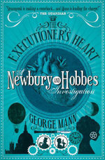 Newbury & Hobbes : The Executioner's Heart - George Mann