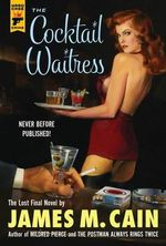The Cocktail Waitress : A Hard Case Crime Novel - James M. Cain