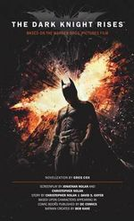 BATMAN : The Dark Knight Rises : The Official Novelization - Greg Cox