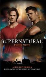 Supernatural : Fresh Meat - Alice Henderson