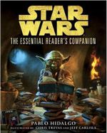 Star Wars - The Essential Reader's Companion - Pablo Hidalgo