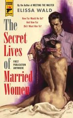 The Secret Lives of Married Women : A Hard Case Crime Novel - Elissa Wald