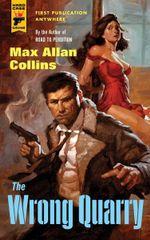 The Wrong Quarry : Hard Case Crime Novels - Max Allan Collins