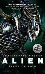 Alien : River of Pain (Novel #3) - Christopher Golden