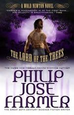 Lord of the Trees: Secrets of the Nine No. 2 : A Wold Newton Parallel Universe Novel - Philip Jose Farmer