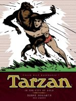 Tarzan: In the City of Gold  : The Complete Burne Hogarth Sundays and Dailies Library : Volume 1 - Burne Hogarth