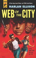 Web of the City : A Hard Case Crime Novel - Harlan Ellison