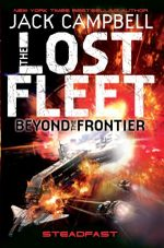 The Lost Fleet : Beyond the Frontier : Steadfast - Jack Campbell