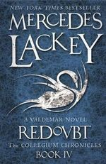 The Collegium Chronicles: Redoubt Bk. 4 : A Valdemar Novel - Mercedes Lackey