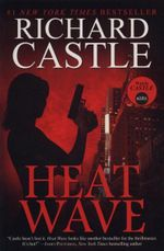 Nikki Heat : Heat Wave - Richard Castle