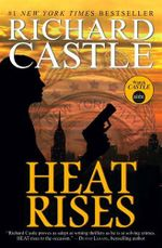 Nikki Heat : Heat Rises - Richard Castle