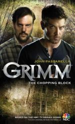 Grimm- the Chopping Block : Chipping Block World Series : Book 2 - John Passarella