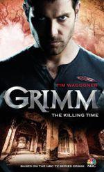 Grimm - The Killing Time - Tim Waggoner
