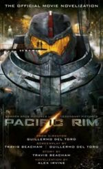 Pacific Rim : The Official Movie Novelization - Alex Irvine
