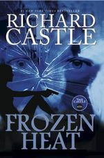 Nikki Heat : Frozen Heat (Castle) : Book 4 - Richard Castle