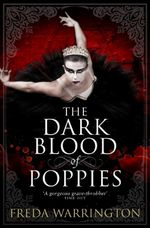 The Dark Blood of Poppies - Freda Warrington