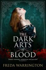 The Dark Arts of Blood - Freda Warrington